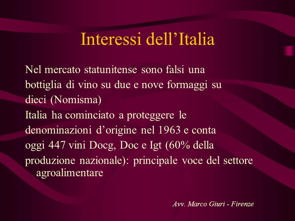 Interessi dellItalia Nel mercato statunitense sono falsi una bottiglia di vino su due e nove formaggi su dieci (Nomisma) Italia ha cominciato a proteg