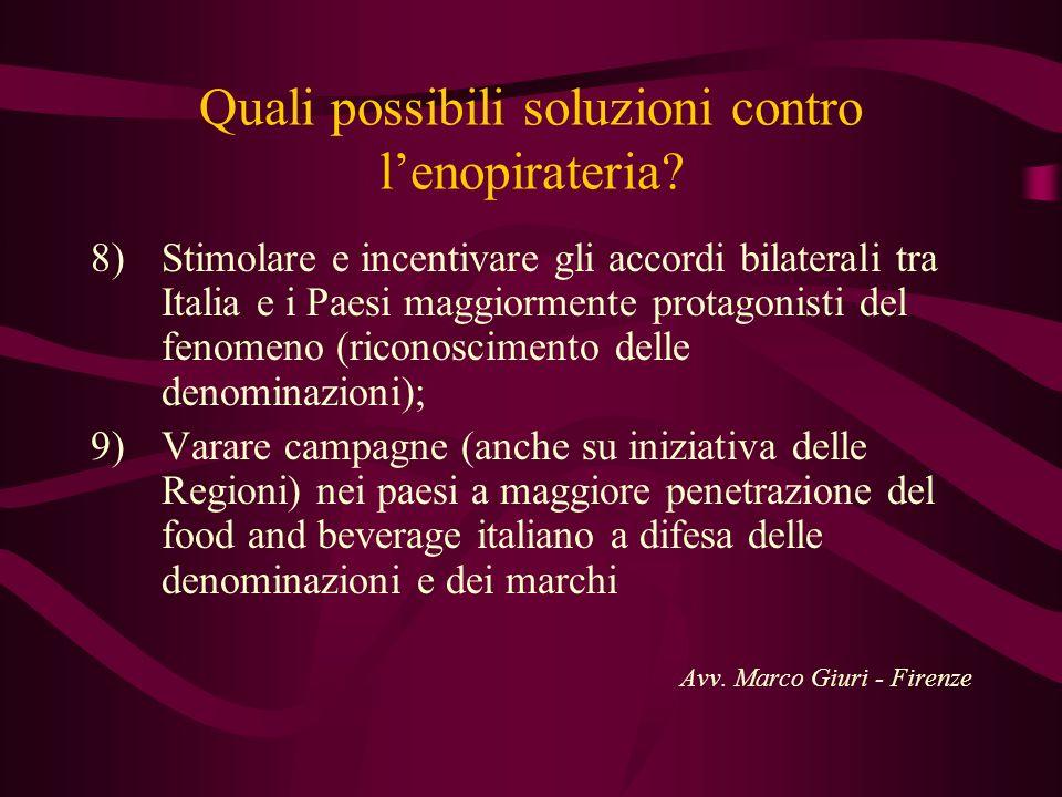 Quali possibili soluzioni contro lenopirateria? 8)Stimolare e incentivare gli accordi bilaterali tra Italia e i Paesi maggiormente protagonisti del fe