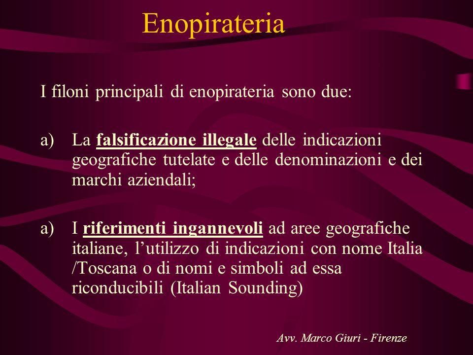 Enopirateria I filoni principali di enopirateria sono due: a)La falsificazione illegale delle indicazioni geografiche tutelate e delle denominazioni e