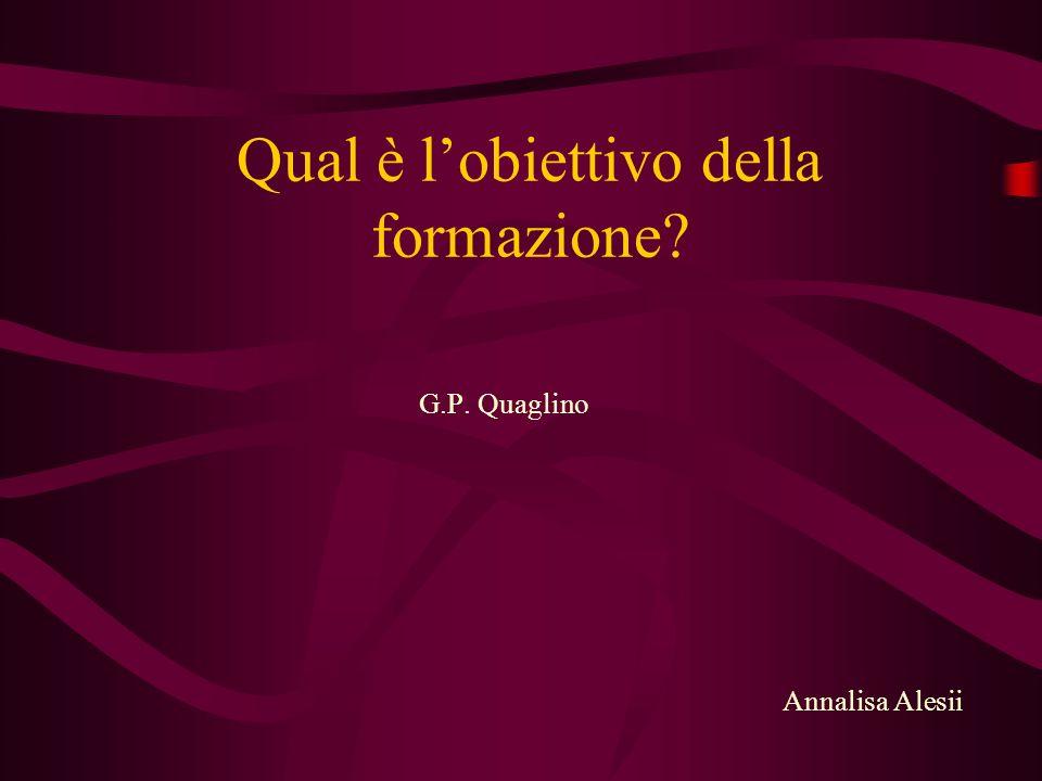 Qual è lobiettivo della formazione? G.P. Quaglino Annalisa Alesii