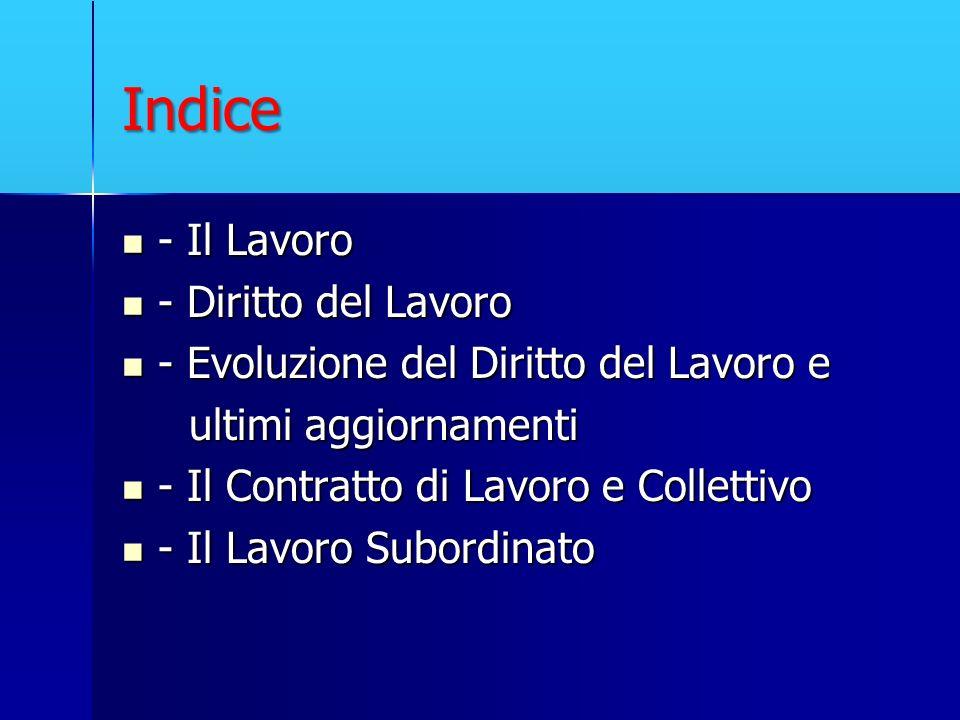 Indice - Il Lavoro - Il Lavoro - Diritto del Lavoro - Diritto del Lavoro - Evoluzione del Diritto del Lavoro e - Evoluzione del Diritto del Lavoro e u