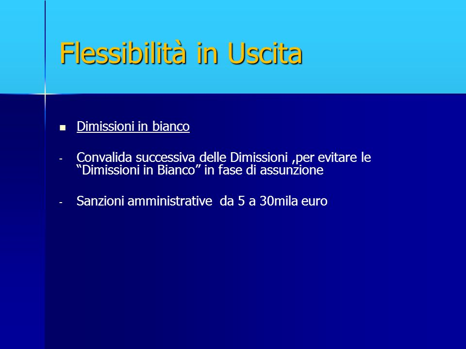 Flessibilità in Uscita Dimissioni in bianco - - Convalida successiva delle Dimissioni,per evitare le Dimissioni in Bianco in fase di assunzione - - Sa