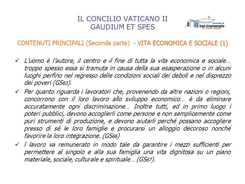 IL CONCILIO VATICANO II GAUDIUM ET SPES VITA ECONOMICA E SOCIALE (1) CONTENUTI PRINCIPALI (Seconda parte) - VITA ECONOMICA E SOCIALE (1) Luomo è lauto