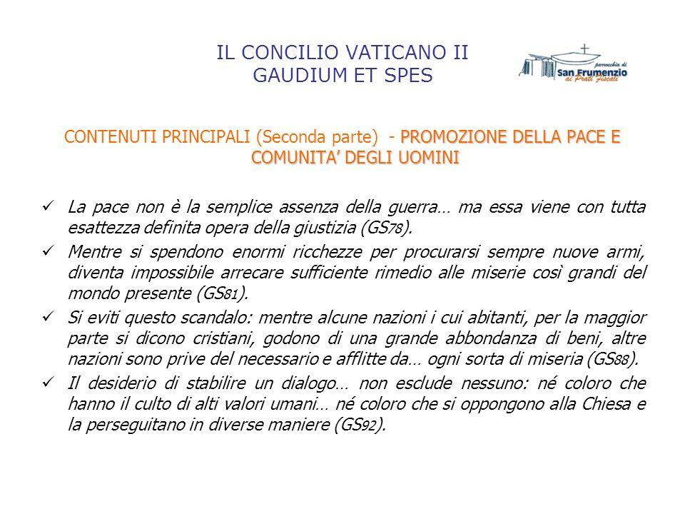 IL CONCILIO VATICANO II GAUDIUM ET SPES PROMOZIONE DELLA PACE E COMUNITA DEGLI UOMINI CONTENUTI PRINCIPALI (Seconda parte) - PROMOZIONE DELLA PACE E C