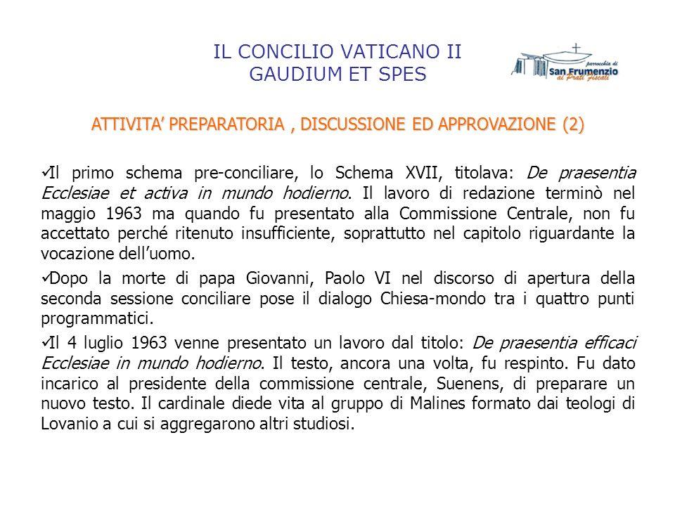 IL CONCILIO VATICANO II GAUDIUM ET SPES ATTIVITA PREPARATORIA, DISCUSSIONE ED APPROVAZIONE (2) Il primo schema pre-conciliare, lo Schema XVII, titolav