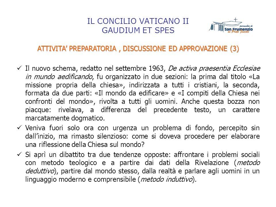 IL CONCILIO VATICANO II GAUDIUM ET SPES ATTIVITA PREPARATORIA, DISCUSSIONE ED APPROVAZIONE (3) Il nuovo schema, redatto nel settembre 1963, De activa