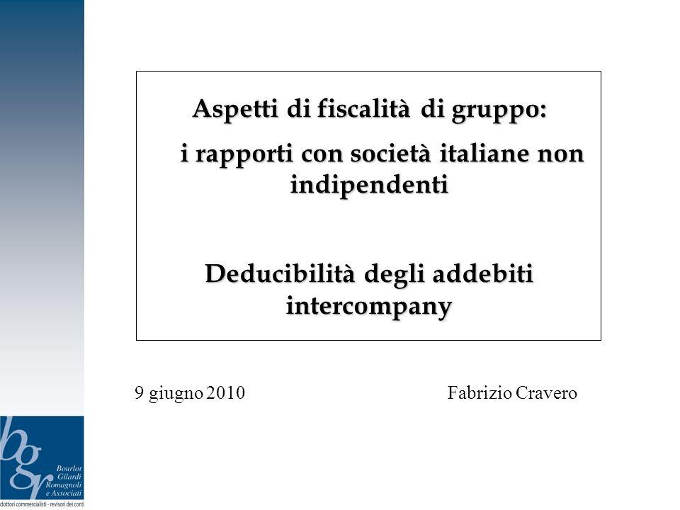 Aspetti di fiscalità di gruppo: i rapporti con società italiane non indipendenti i rapporti con società italiane non indipendenti Deducibilità degli a