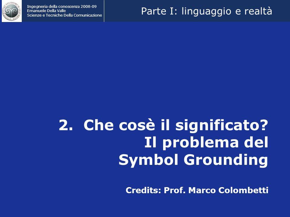 Ingegneria della conoscenza 2008-09 Emanuele Della Valle Scienze e Tecniche Della Comunicazione 2.