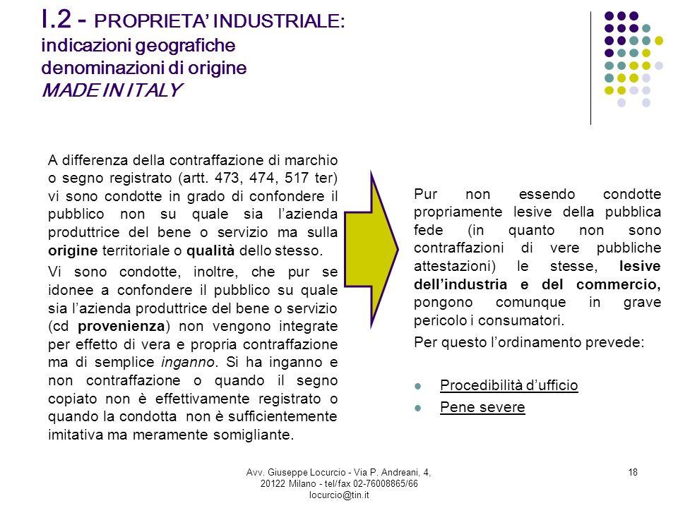 I.2 - PROPRIETA INDUSTRIALE: indicazioni geografiche denominazioni di origine MADE IN ITALY A differenza della contraffazione di marchio o segno regis