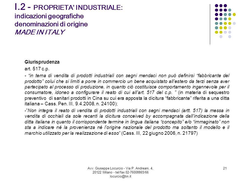 I.2 - PROPRIETA INDUSTRIALE: indicazioni geografiche denominazioni di origine MADE IN ITALY Giurisprudenza art. 517 c.p. - in tema di vendita di prodo