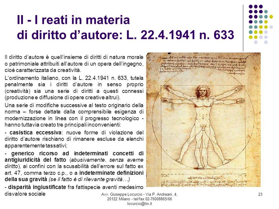 II - I reati in materia di diritto dautore: L. 22.4.1941 n. 633 Il diritto dautore è quellinsieme di diritti di natura morale o patrimoniale attribuit