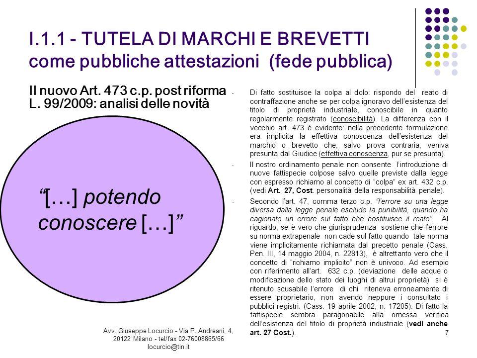 Il nuovo Art. 473 c.p. post riforma L. 99/2009: analisi delle novità 7 I.1.1 - TUTELA DI MARCHI E BREVETTI come pubbliche attestazioni (fede pubblica)