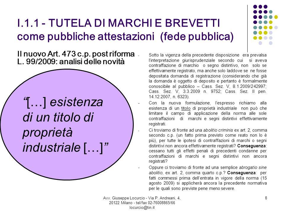 Il nuovo Art. 473 c.p. post riforma L. 99/2009: analisi delle novità 8 I.1.1 - TUTELA DI MARCHI E BREVETTI come pubbliche attestazioni (fede pubblica)
