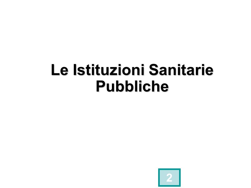 Le Istituzioni Sanitarie Pubbliche 2