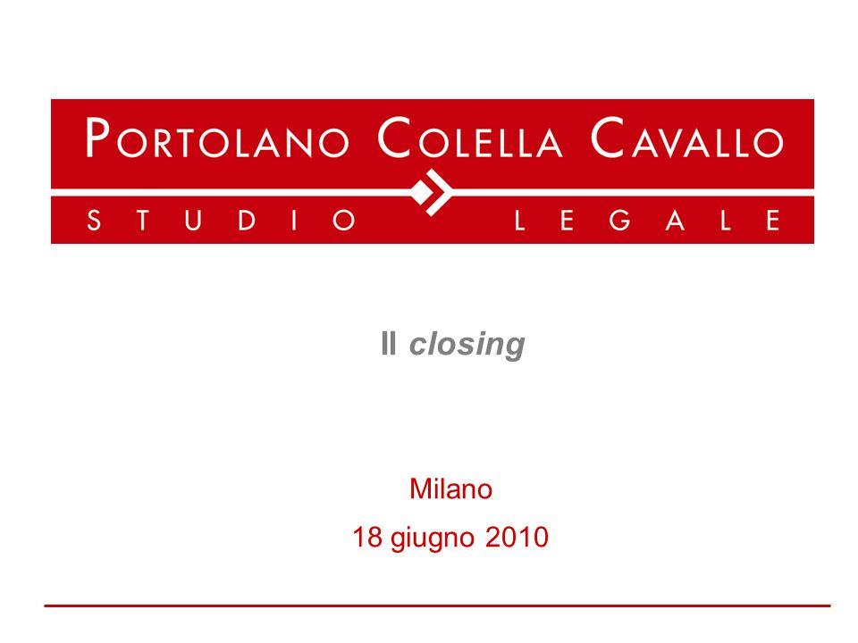 Il closing Milano 18 giugno 2010