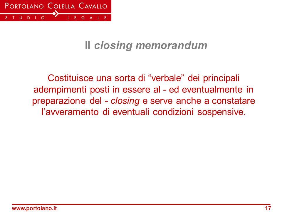 www.portolano.it17 Il closing memorandum Costituisce una sorta di verbale dei principali adempimenti posti in essere al - ed eventualmente in preparaz