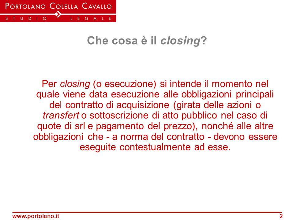 www.portolano.it2 Che cosa è il closing? Per closing (o esecuzione) si intende il momento nel quale viene data esecuzione alle obbligazioni principali