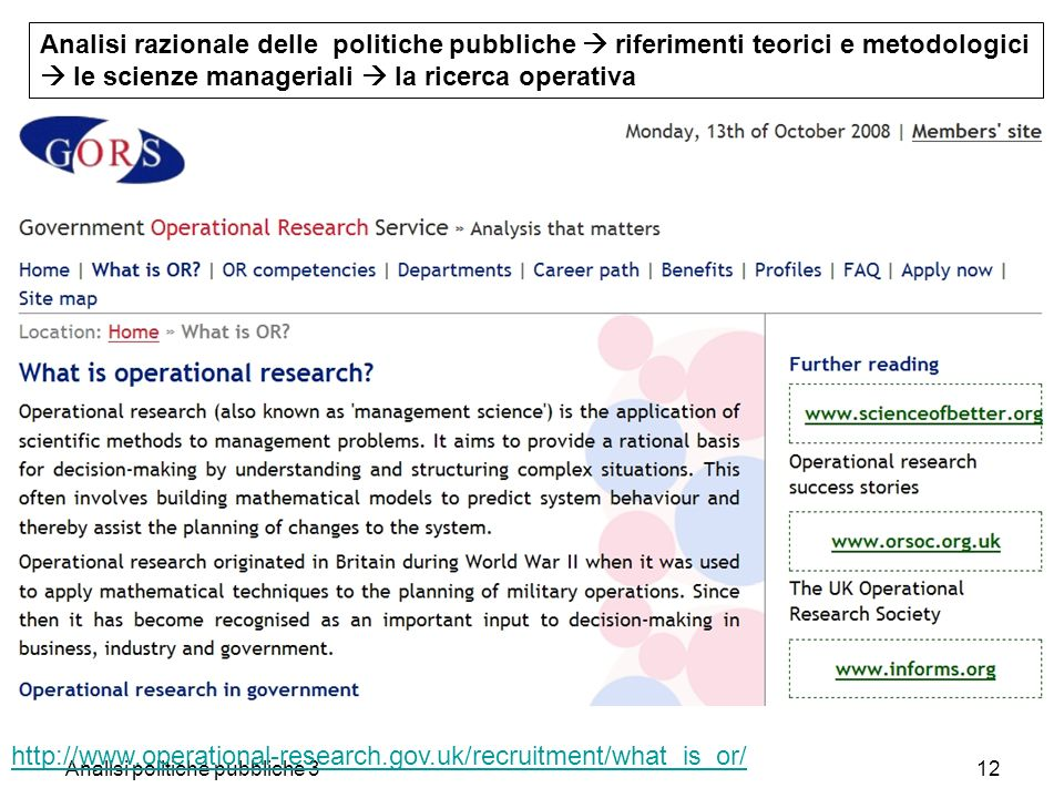 Analisi politiche pubbliche 312 http://www.operational-research.gov.uk/recruitment/what_is_or/ Analisi razionale delle politiche pubbliche riferimenti