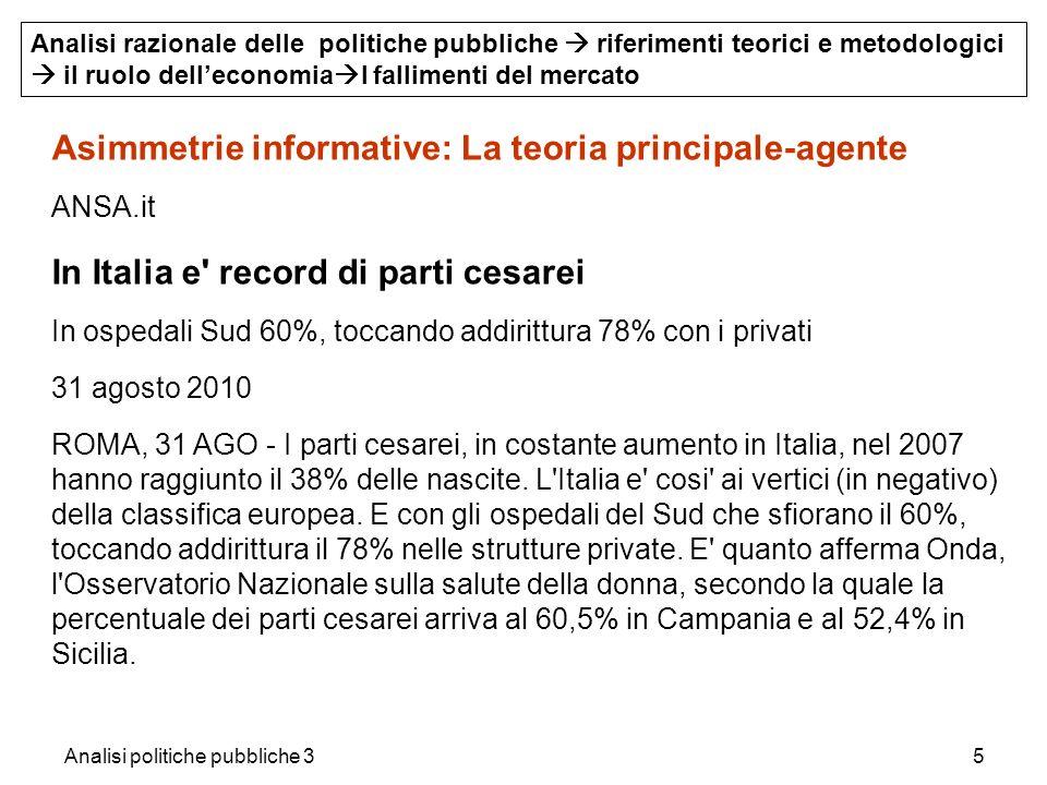 Analisi politiche pubbliche 35 Asimmetrie informative: La teoria principale-agente ANSA.it In Italia e' record di parti cesarei In ospedali Sud 60%, t