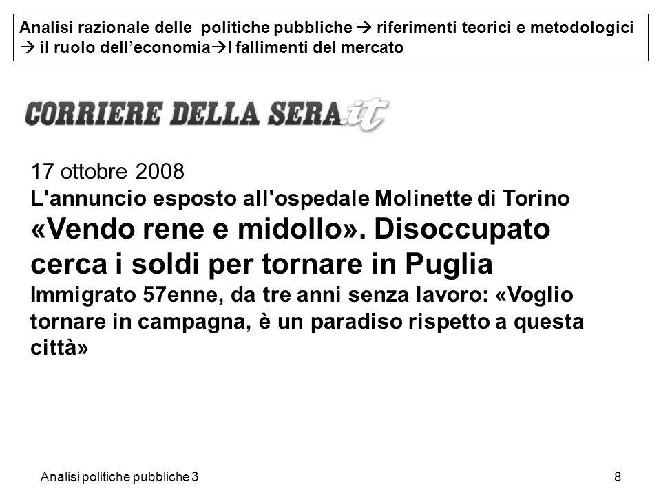 Analisi politiche pubbliche 38 17 ottobre 2008 L'annuncio esposto all'ospedale Molinette di Torino «Vendo rene e midollo». Disoccupato cerca i soldi p