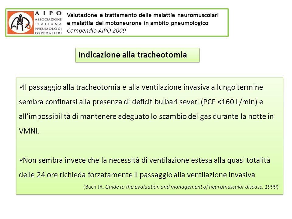 Valutazione e trattamento delle malattie neuromuscolari e malattia del motoneurone in ambito pneumologico Compendio AIPO 2009 Il passaggio alla trache