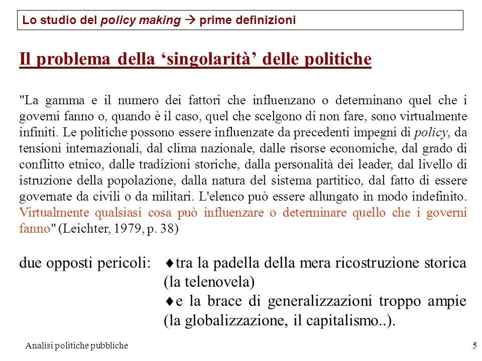 Analisi politiche pubbliche5 Il problema della singolarità delle politiche