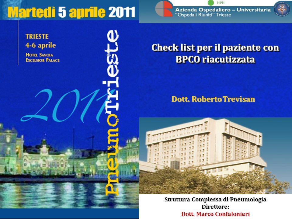 Azienda Ospedaliero-Universitaria Ospedali Riuniti di Trieste Struttura Complessa di Pneumologia Direttore: Dott. Marco Confalonieri Struttura Comples
