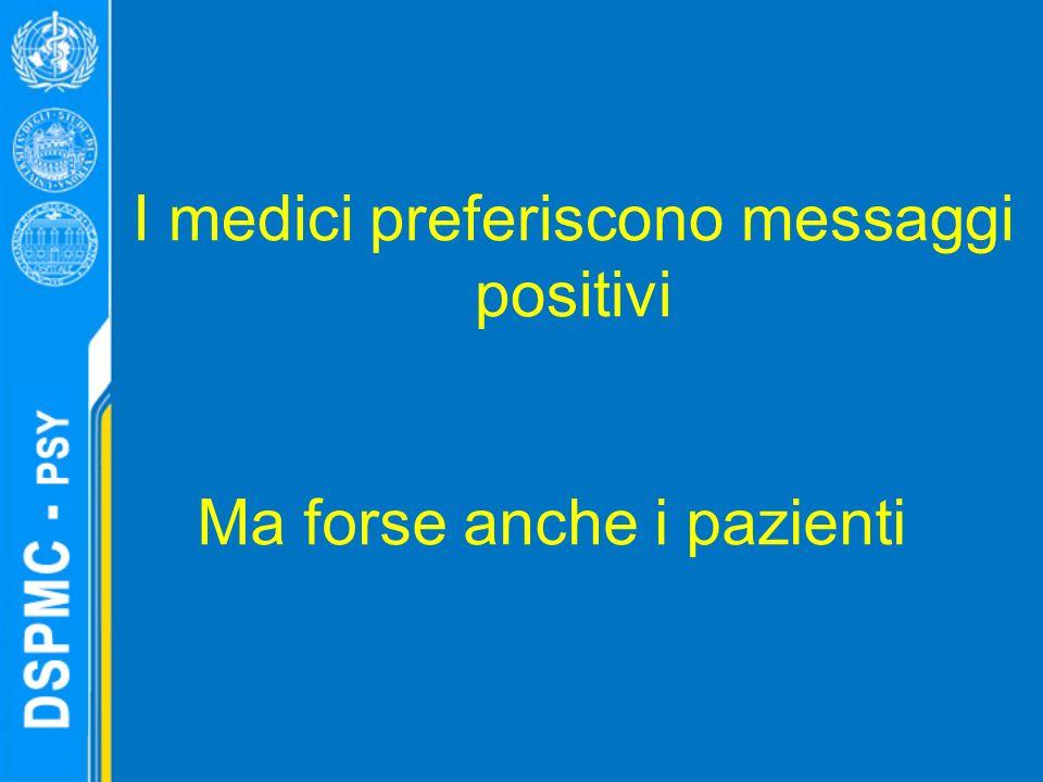 I medici preferiscono messaggi positivi Ma forse anche i pazienti