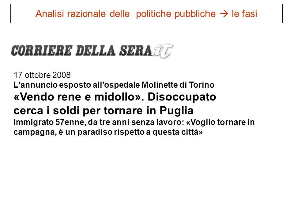 17 ottobre 2008 L'annuncio esposto all'ospedale Molinette di Torino «Vendo rene e midollo». Disoccupato cerca i soldi per tornare in Puglia Immigrato