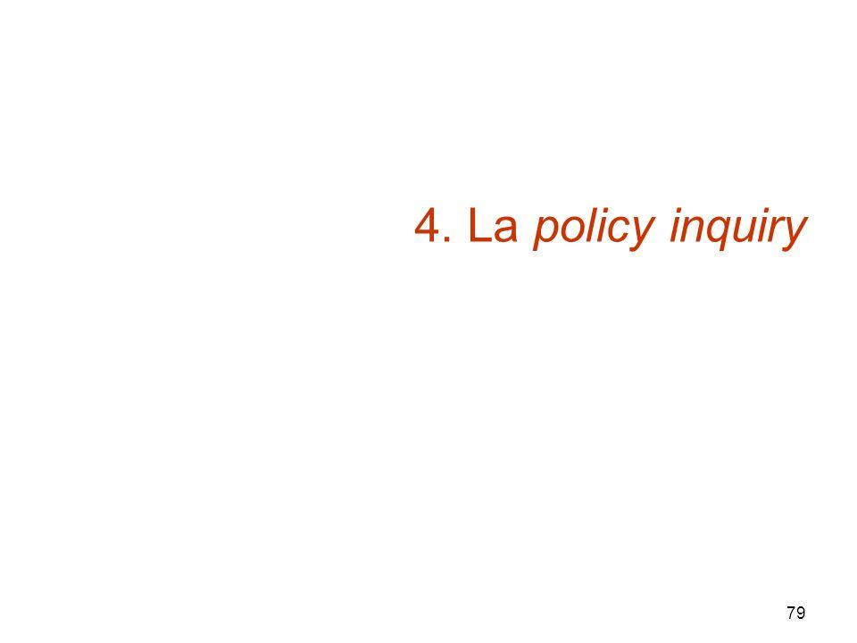 79 4. La policy inquiry