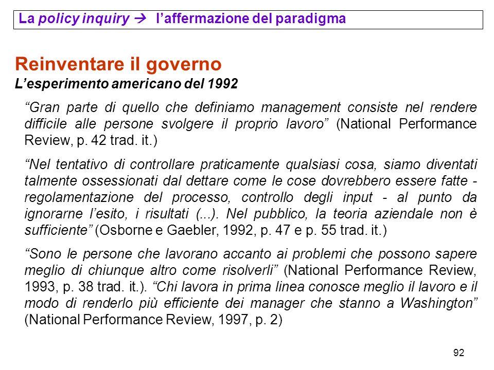 92 Reinventare il governo Lesperimento americano del 1992 Gran parte di quello che definiamo management consiste nel rendere difficile alle persone sv
