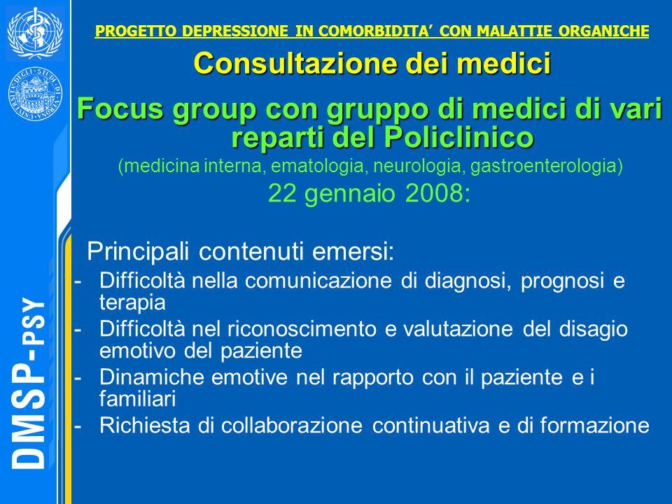 Focus group con gruppo di medici di vari reparti del Policlinico (medicina interna, ematologia, neurologia, gastroenterologia) 22 gennaio 2008: Princi