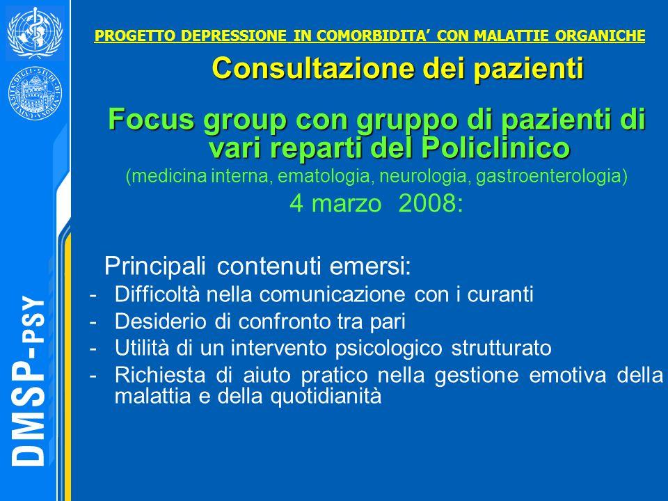 Focus group con gruppo di pazienti di vari reparti del Policlinico (medicina interna, ematologia, neurologia, gastroenterologia) 4 marzo 2008: Princip