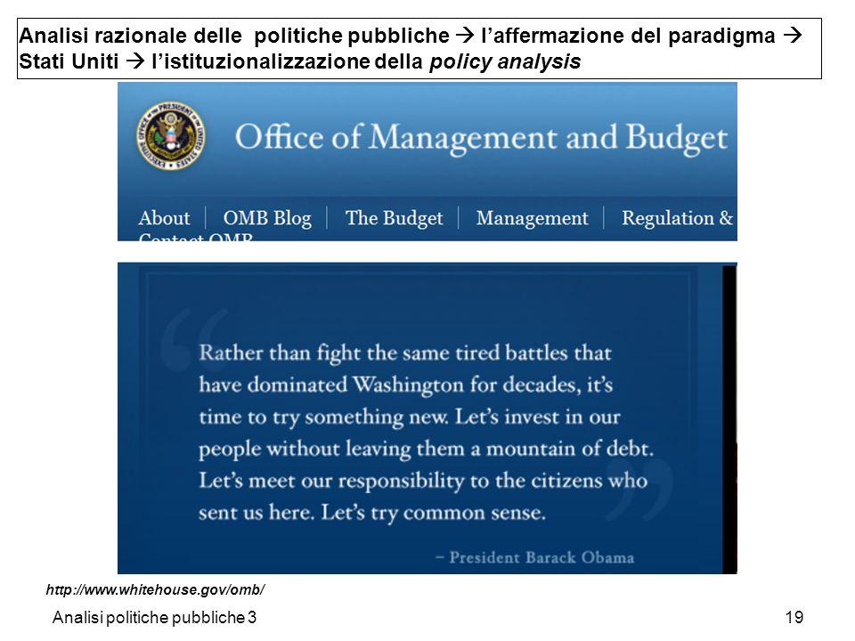 Analisi politiche pubbliche 319 http://www.whitehouse.gov/omb/ Analisi razionale delle politiche pubbliche laffermazione del paradigma Stati Uniti lis