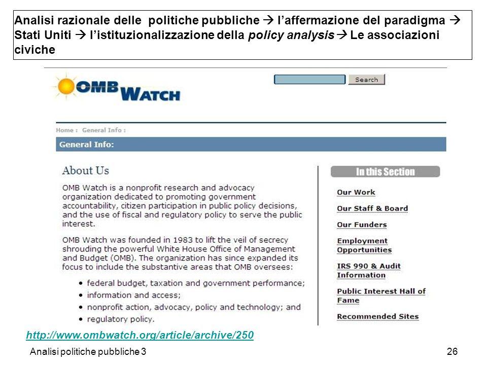Analisi politiche pubbliche 326 http://www.ombwatch.org/article/archive/250 Analisi razionale delle politiche pubbliche laffermazione del paradigma St