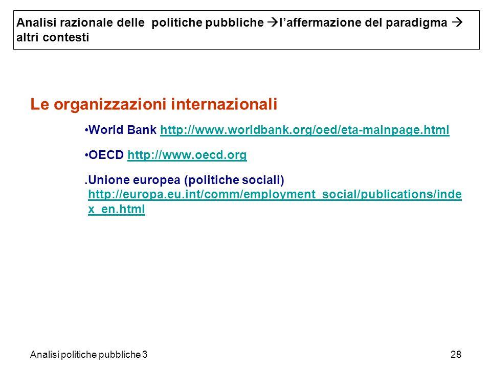 Analisi politiche pubbliche 328 Le organizzazioni internazionali World Bank http://www.worldbank.org/oed/eta-mainpage.htmlhttp://www.worldbank.org/oed