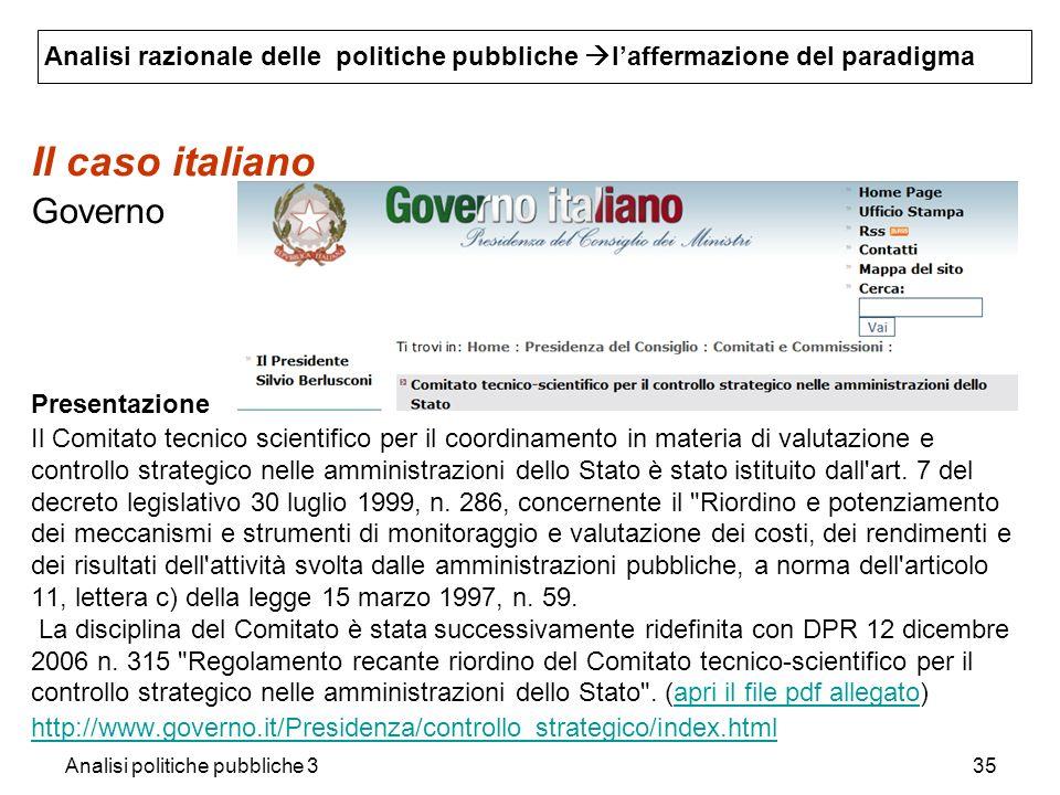 Analisi politiche pubbliche 335 Il caso italiano Governo Presentazione Il Comitato tecnico scientifico per il coordinamento in materia di valutazione