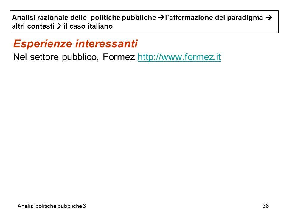Analisi politiche pubbliche 336 Esperienze interessanti Nel settore pubblico, Formez http://www.formez.ithttp://www.formez.it Analisi razionale delle