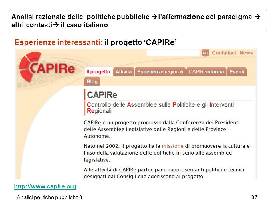 Analisi politiche pubbliche 337 Esperienze interessanti: il progetto CAPIRe Analisi razionale delle politiche pubbliche laffermazione del paradigma al
