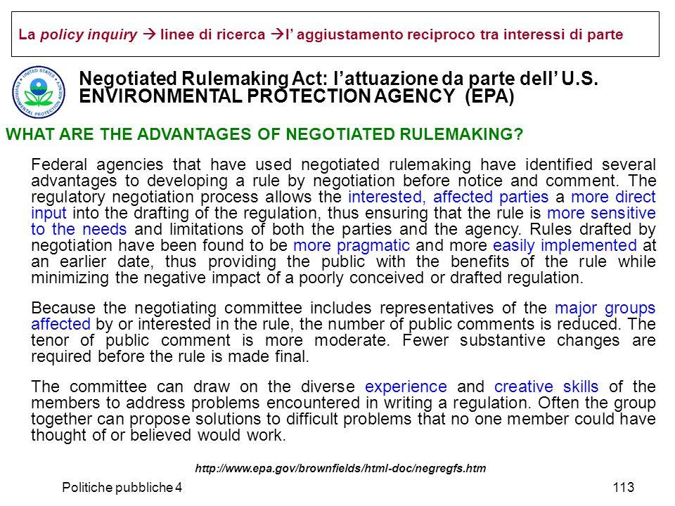 Politiche pubbliche 4113 La policy inquiry linee di ricerca l aggiustamento reciproco tra interessi di parte Negotiated Rulemaking Act: lattuazione da