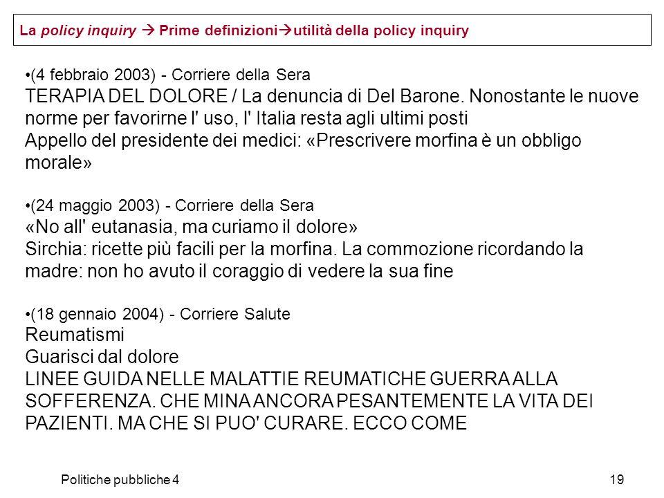 Politiche pubbliche 419 (4 febbraio 2003) - Corriere della Sera TERAPIA DEL DOLORE / La denuncia di Del Barone. Nonostante le nuove norme per favorirn