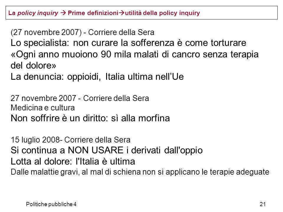 Politiche pubbliche 421 (27 novembre 2007) - Corriere della Sera Lo specialista: non curare la sofferenza è come torturare «Ogni anno muoiono 90 mila