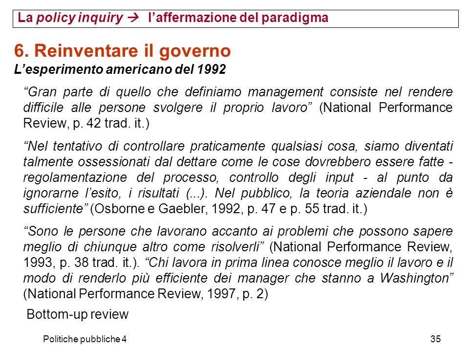 Politiche pubbliche 435 6. Reinventare il governo Lesperimento americano del 1992 Gran parte di quello che definiamo management consiste nel rendere d