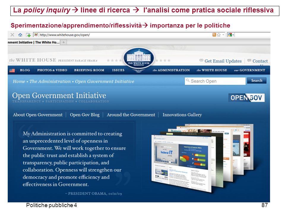 Politiche pubbliche 487 Sperimentazione/apprendimento/riflessività importanza per le politiche La policy inquiry linee di ricerca l'analisi come prati