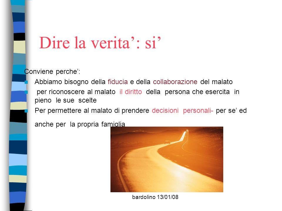 bardolino 13/01/08 Dire la verita: si Conviene perche: Abbiamo bisogno della fiducia e della collaborazione del malato per riconoscere al malato il di