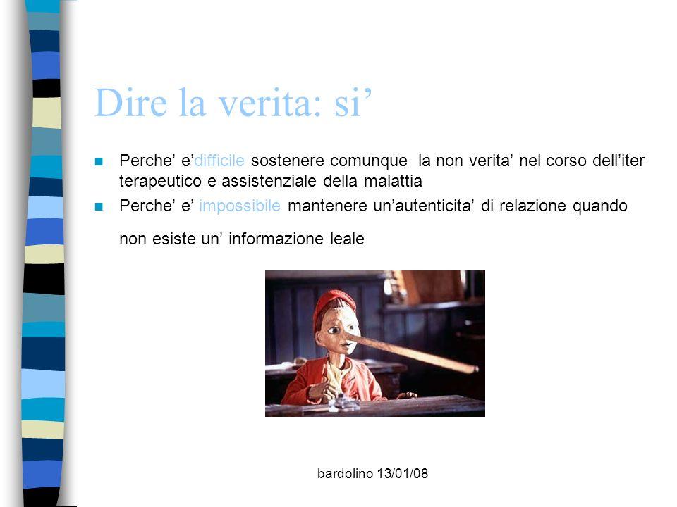bardolino 13/01/08 Dire la verita: si Perche edifficile sostenere comunque la non verita nel corso delliter terapeutico e assistenziale della malattia