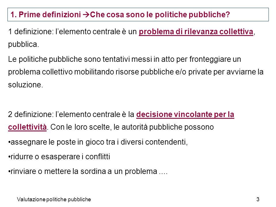 Valutazione politiche pubbliche34 The problem of causal attribution Impact, in the strict sense, is the difference between the changes that have actually occurred and the changes that would have occurred without the intervention.