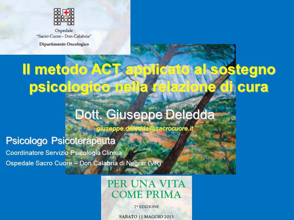 Il metodo ACT applicato al sostegno psicologico nella relazione di cura Dott.