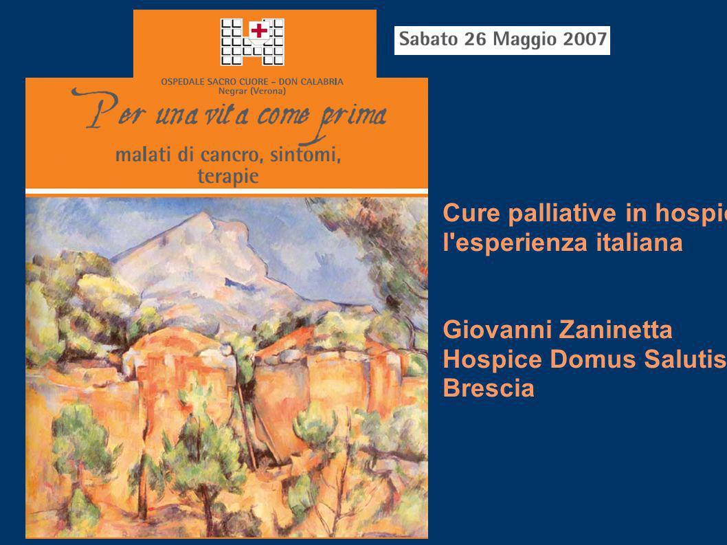 Cure palliative in hospice: l'esperienza italiana Giovanni Zaninetta Hospice Domus Salutis, Brescia