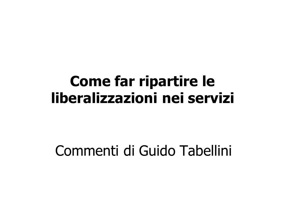 Come far ripartire le liberalizzazioni nei servizi Commenti di Guido Tabellini